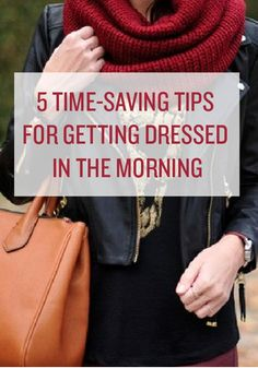 Make your mornings easier on yourself with these 5 time-saving tips for getting dressed.