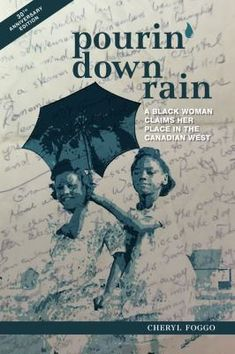Pourin' Down Rain is a coming-of-age memoir about growing up in prairie communities with small Black populations. It thematizes the family, civil rights, and the learned art of Black Canadian storytelling. First published in 1990, Pourin' Down Rain was a finalist for the 1990 Alberta Culture Non-Fiction Prize. Black Canadians, Canadian Prairies, Black Families, Coming Of Age, Cheryl, Memoirs, Nonfiction, New Books, Storytelling