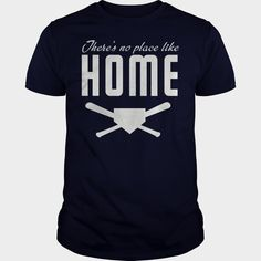 #Baseball No Place Like Home, Order HERE ==> https://www.sunfrog.com/LifeStyle/135445010-968896379.html?54007, Please tag & share with your friends who would love it, #jeepsafari #christmasgifts #xmasgifts  #baseball boyfriend gifts, baseball mom, baseball room, baseball cards   #posters #kids #parenting #men #outdoors #photography #products #quotes