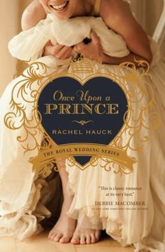 """Once Upon a Prince"" by Rachel Hauck was a 2014 Christy Award finalist in Contemporary Romance/Suspense."