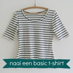 Leer je eigen T-shirt naaien - SewNatural online workshop Sew Your Own Clothes, Sewing Clothes, Sewing Patterns Free, Clothing Patterns, Sewing Hacks, Sewing Tutorials, Sewing Ideas, Sewing Projects, Learn To Sew