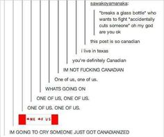 You are now Canadian. One of us! One of us! Funny Quotes, Funny Memes, Hilarious, Jokes, Funny Tumblr Posts, My Tumblr, One Of Us, My Guy, Just For Laughs
