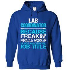 Lab Coordinator  T Shirt, Hoodie, Sweatshirt