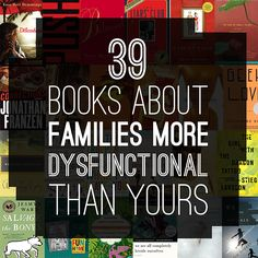 39 Books About Families More Dysfunctional Than Yours