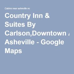 Country Inn & Suites By Carlson,Downtown Asheville - Google Maps