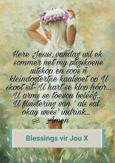 Here Jesus,vandag wil ek u beleef Good Morning Wishes, Good Morning Quotes, Strong Quotes, Me Quotes, Qoutes, Scripture Quotes, Bible, Afrikaanse Quotes, Goeie More