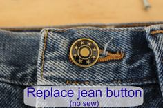 Fix those jeans with the missing button! How to replace a jean button.  Super easy and no sew!  How to find a jean button that looks like it belongs on those jeans.