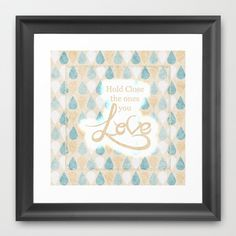 Hold Close The Ones You Love Framed Art Print by Correen Silke...