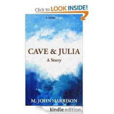 Cave & Julia (Kindle Single) M John Harrison