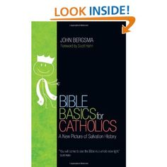 Bible Basics for Catholics: A New Picture of Salvation History by John Bergsma With a Forward by Scott Hahn