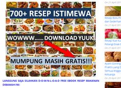 Silahkan langsungD-O-W-N-L-O-A-D 700+ Kumpulan Ebook Resep Masakan: Kue Kering, Kue basah, Cake, Resep Mancanegara, Sup,…