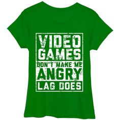Women's Ladies Geek Chic TeesVideo Games Don't Make Me Angry - 2X ($15) ❤ liked on Polyvore featuring tops, t-shirts, tops & tees, short sleeve tops, green t shirt, short sleeve tee, green tee and short sleeve t shirts
