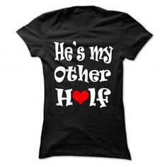 HES MY OTHER HALF T Shirts, Hoodies. Get it now ==► https://www.sunfrog.com/Names/hes-my-other-half.html?41382 $20