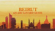 An Art Lovers' Guide episode 2 - Beirut #art #travel