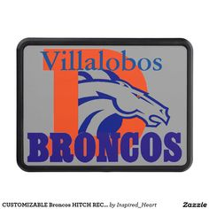 CUSTOMIZABLE Broncos HITCH RECEIVER