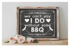 Instant 'We can't say I DO without some BBQ' Printable by JoJoMiMi