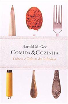 Comida e Cozinha. Ciência e Cultura da Culinária - 9788578278328 - Livros na Amazon Brasil