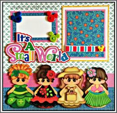 Small World-l Instead of these girls you can use the Dress up paper dolls cricut