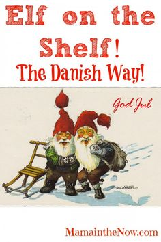 "Elf on the Shelf - The Danish Way. The history behind ""the Elf on the Shelf"" tradition and how it took place in the Growing up in Denmark we had the traditional family elf playing tricks on us - until the truth was revealed. Norwegian Christmas, Danish Christmas, Scandinavian Christmas, Christmas Holidays, Christmas Crafts, Christmas Decorations, Christmas Ideas, Christmas Windows, Scandinavian Food"