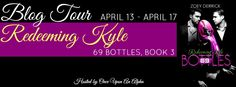 Blog Tour Promo ~ Redeeming Kyle (69 Bottles #3) by Zoey Derrick