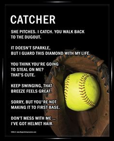 """Softball Catcher Poster Print has attitude and hilarious softball sayings. """"Don't mess with me … I've got helmet hair,"""" is just one motivational softball catching quote on this poster. An image of a c"""