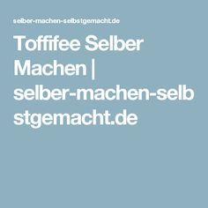 Toffifee Selber Machen | selber-machen-selbstgemacht.de