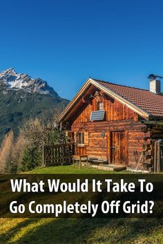In this podcast and article, Dale from Survivalist Prepper talks about what you'd have to do to go completely off the grid.