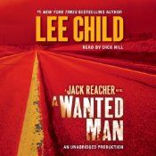 A Wanted Man: A Jack Reacher Novel, Book 17 | [Lee Child]. Good book!!!