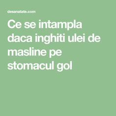 Ce se intampla daca inghiti ulei de masline pe stomacul gol Natural Remedies, Health, Nails, The Body, Finger Nails, Health Care, Ongles, Natural Home Remedies, Nail