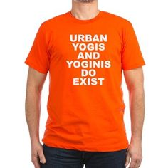 Men's dark color orange fitted t-shirt with Urban Yogis And Yoginis Do Exist theme. They are spiritual men and women that function and work in cities yet takes time throughout the day and week to practice disciplines to reach enlightenment, balance self and purify karma. Available in black, red, navy, royal, Heather grey, olive, Kelly green, forest, orange, asphalt, cranberry, eggplant, teal, army green; small, medium, large, x-large, 2x-large for $27.99. – http://www.cafepress.com/stuyayde