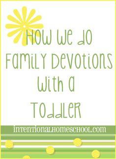 How We Do Family Devotions with a Toddler with videos and free printables!