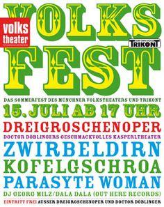 Volksfest - Das Sommerfest des Münchner Volkstheaters: http://www.dermuenchenblog.de/veranstaltungen/volksfest-das-sommerfest-des-muenchner-volkstheaters/