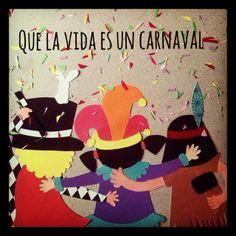 que la vida es un carnaval!!