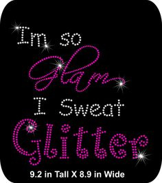 Rhinestone t-shirt iron-on - I'm so Glam I Sweat Glitter - Iron-on - Bling  Rhinestone T-shirt Transfer Applique - DIY - pinned by pin4etsy.com