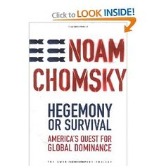 Hegemony or Survival: America's Quest for Global Dominance (The American Empire Project)   (For Pierre)