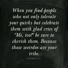 My tribe.