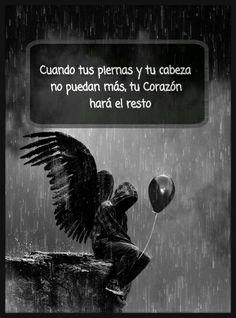 Cuando no puedas más, tu corazón hará el resto*