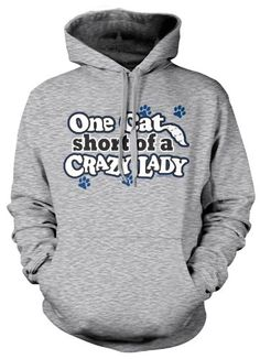 (Cybertela) One Cat Short Of A Crazy Lady Sweatshirt Hoodie Pet Lover Hoody (Light Gray  Large)