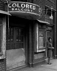 """A """"Colored Balcony"""" sign at a segregated theater. Birmingham had a well-deserved reputation as the most segregated and racially violent city in the deep South Photo credit: Bob Adelman World History, History Books, Nasa History, Tudor History, Jim Crow, Civil Rights Movement, African American History, British History, History Facts"""