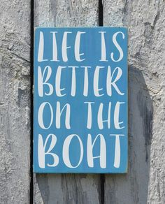 Boat Sign, Nautical Life Is Better On The Boat Sailing Beach Decor Summer Wood Boating Patio Dock Signs House Dad Men Man Husband Gift Ideas