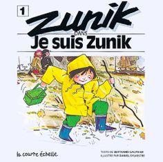 Zunik dans je suis Zunik / Bertrand Gauthier. (1985)