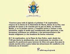 El Papa Francisco convoca a una jornada de ayuno y oración por la Paz en Siria Lunes 7 de Septiembre  Favor de RT