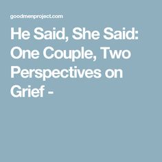 He Said, She Said: One Couple, Two Perspectives on Grief -
