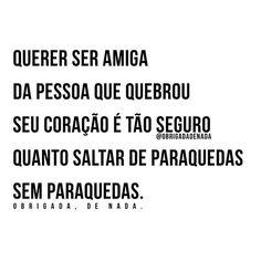 Cuidado. #obrigadadenada
