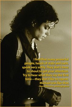♥ Michael Jackson ♥ - so very true, Michael had the quietest speaking voice which I loved :)