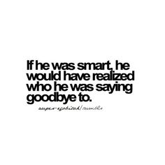 if he was smart.. #quotes #relationships