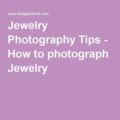 Jewelry Photography Tips - How to photograph Jewelry