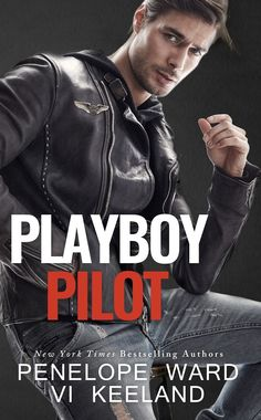 Playboy Pilot by Vi Keeland & Penelope Ward | Release Date September 19th, 2016 | Genre: Contemporary Romance