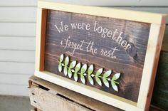 We Were Together-Wooden Sign by campfireshop on Etsy