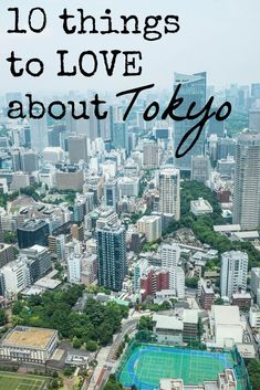 Going to Tokyo Japan? Here are 10 things to look for-- and fall in love with.